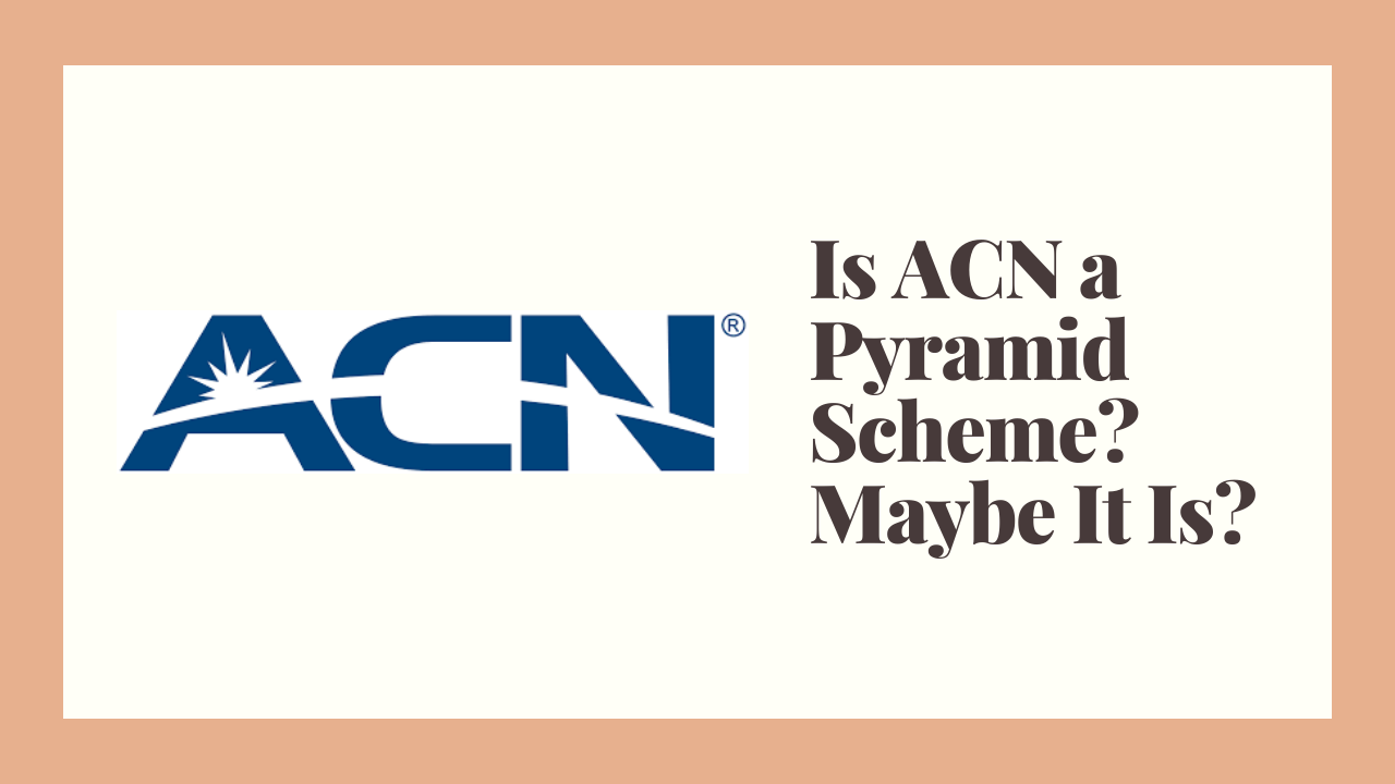 ACN MLM Review: Pyramid Scheme or Scam?