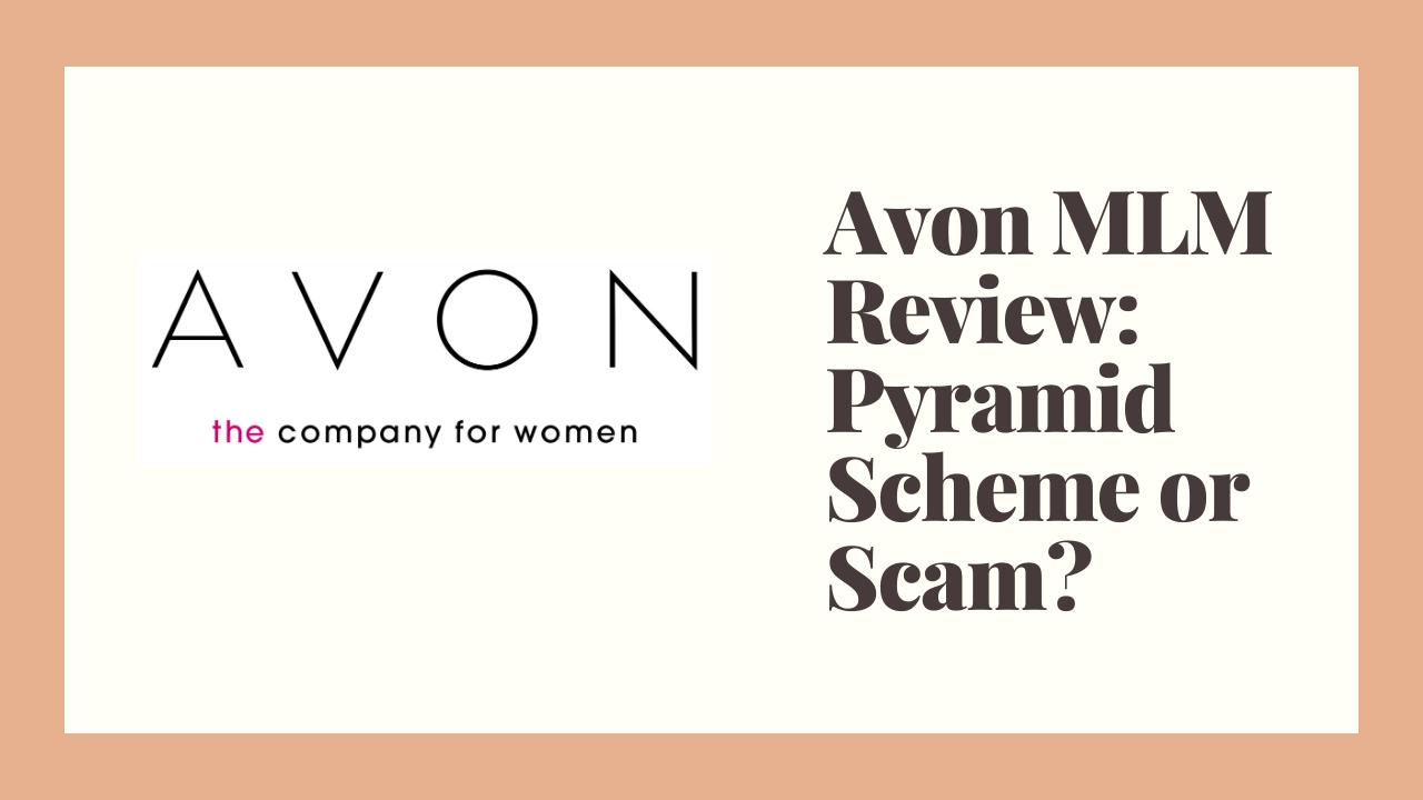 Avon MLM Review: Pyramid Scheme or Scam?