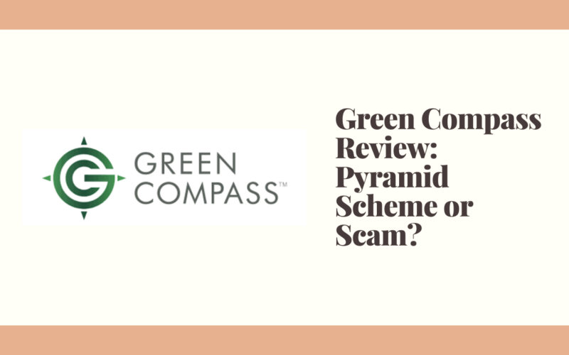 Green Compass Review Pyramid Scheme or Scam