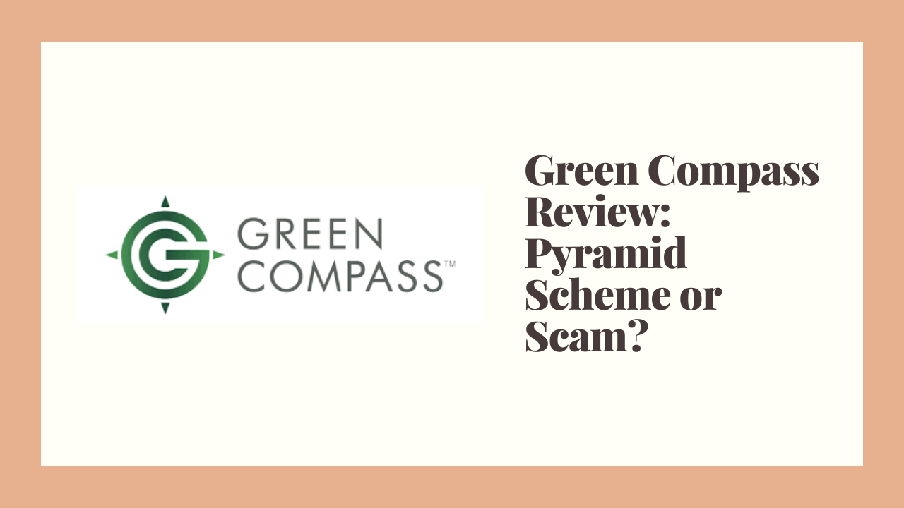 Green Compass Review: Pyramid Scheme or Scam?