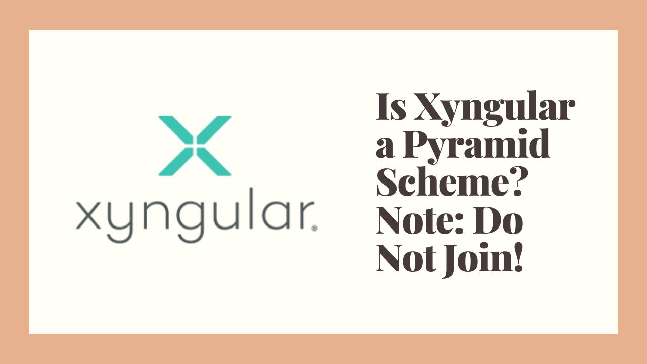 Xyngular MLM Review: Pyramid Scheme or Scam?