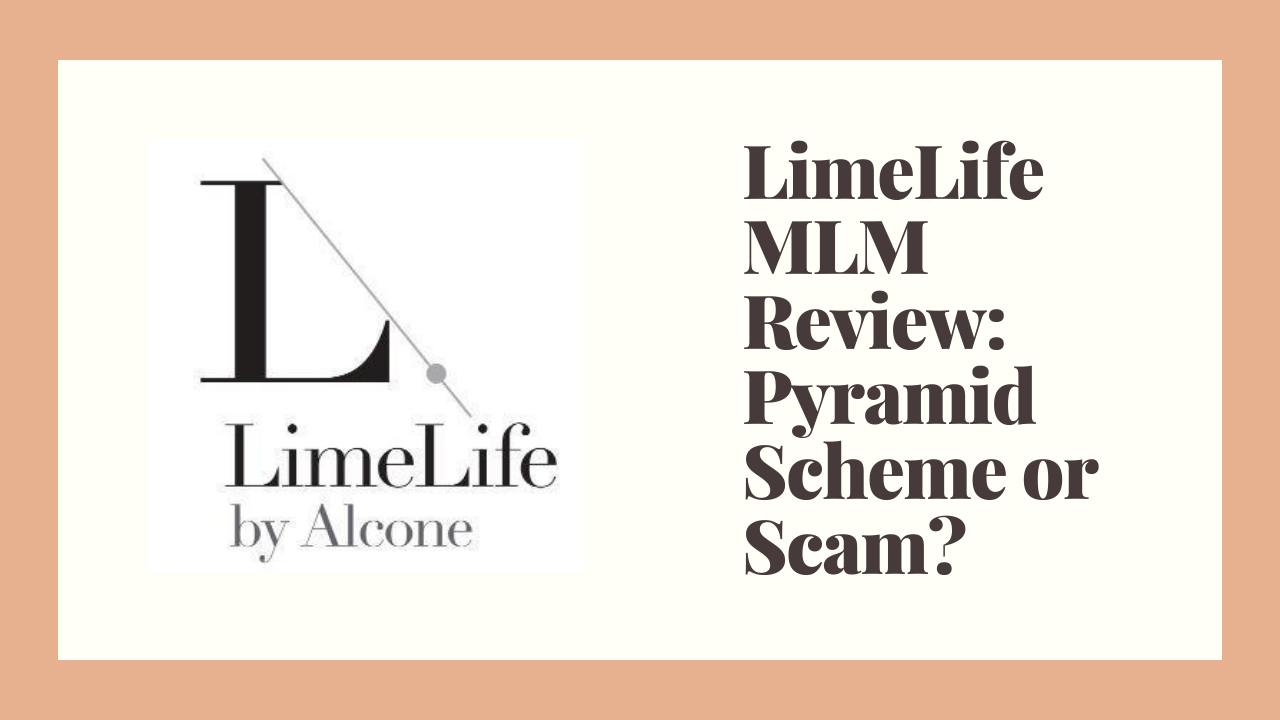 LimeLife MLM Review: Pyramid Scheme or Scam?