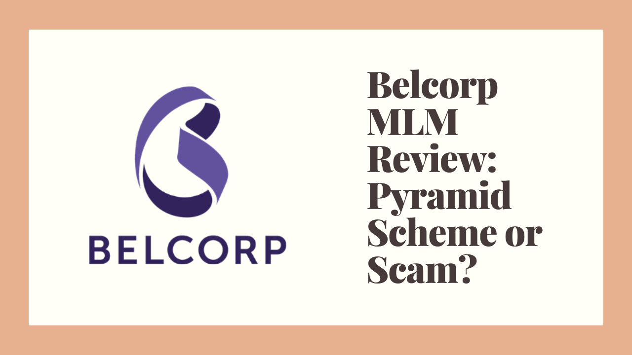 Belcorp MLM Review: Pyramid Scheme or Scam?