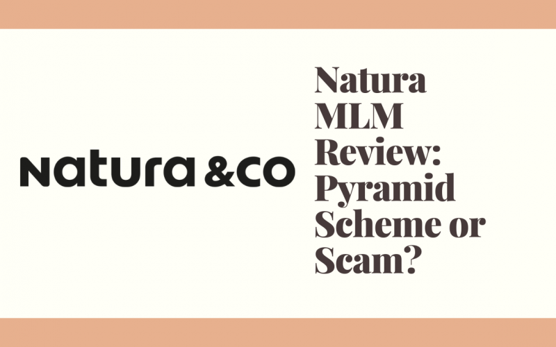 Natura MLM Review: Pyramid Scheme or Scam?