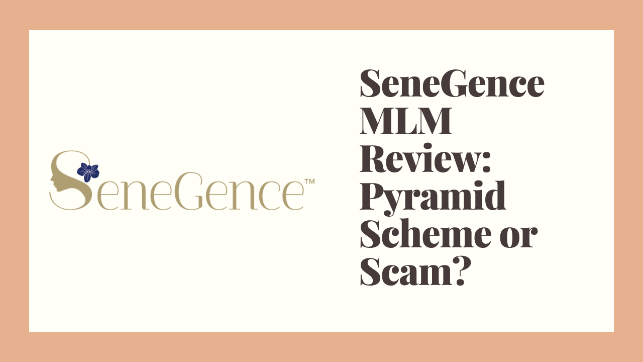 SeneGence MLM Review: Pyramid Scheme or Scam?