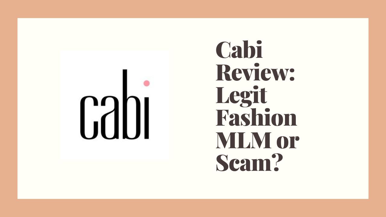 Cabi Review: Legit Fashion MLM or Scam?
