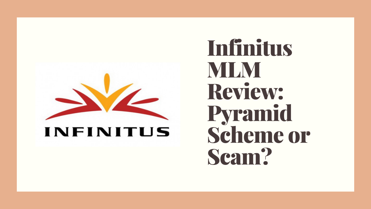 Infinitus MLM Review: Pyramid Scheme or Scam?
