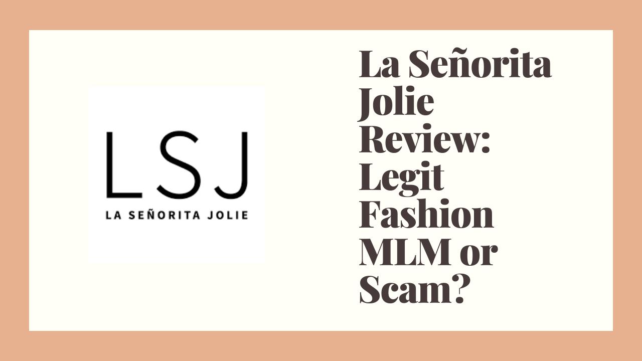 La Señorita Jolie Review: Legit Fashion MLM or Scam?