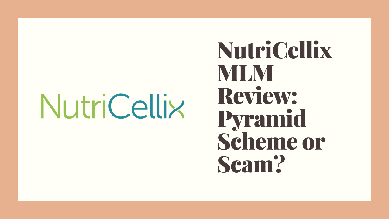 NutriCellix MLM Review: Pyramid Scheme or Scam?