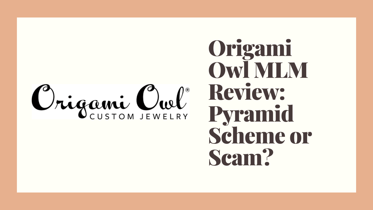 Origami Owl MLM Review: Pyramid Scheme or Scam?