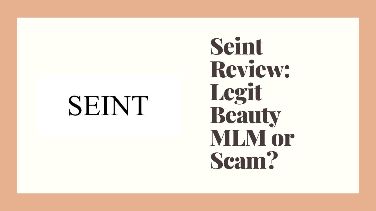 Seint Review: Legit Beauty MLM or Scam?