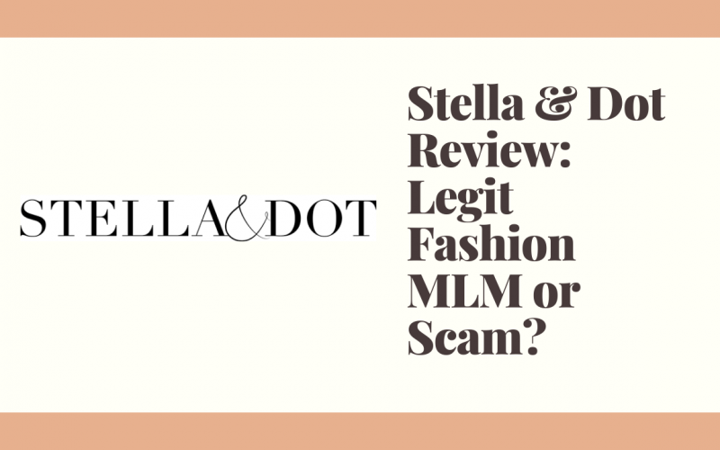 Stella & Dot Review: Legit Fashion MLM or Scam?