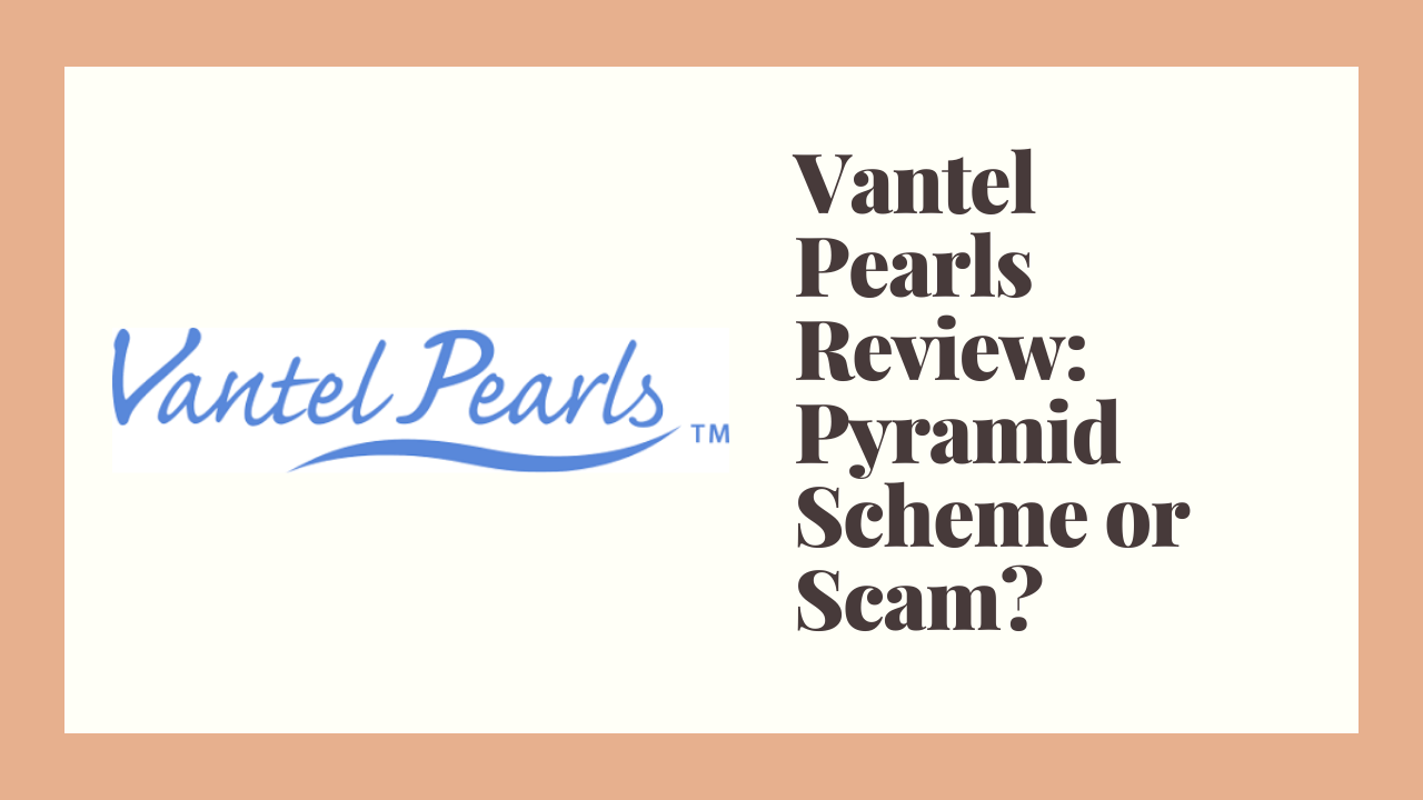 Vantel Pearls Review: Pyramid Scheme or Scam?