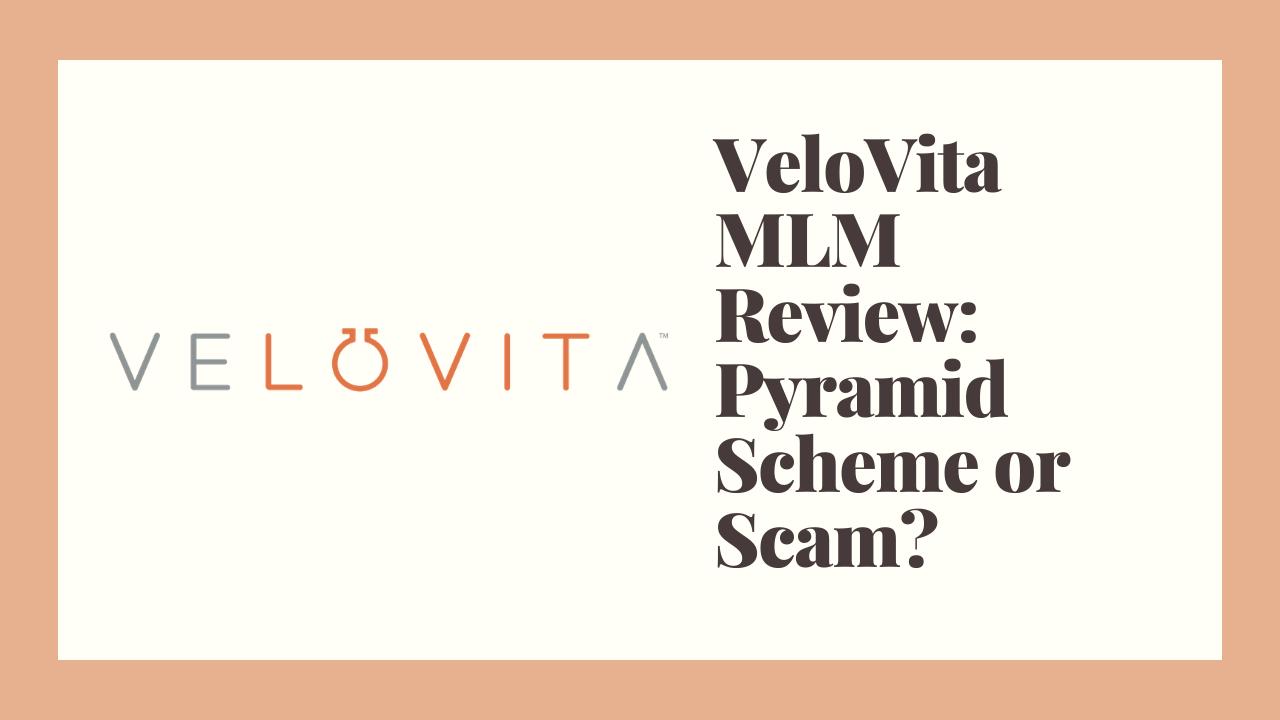 VeloVita MLM Review: Pyramid Scheme or Scam?