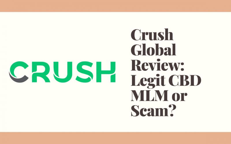 Crush Global Review: Legit CBD MLM or Scam?