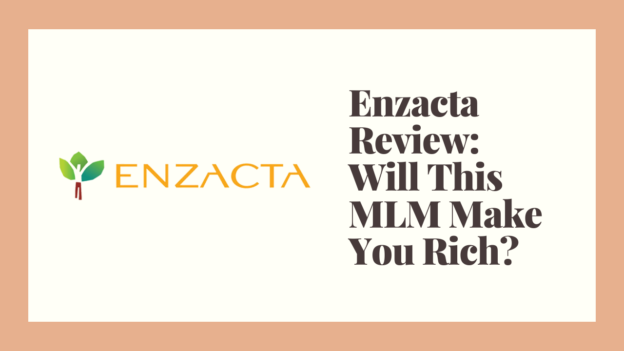 Enzacta Review: Will This MLM Make You Rich?
