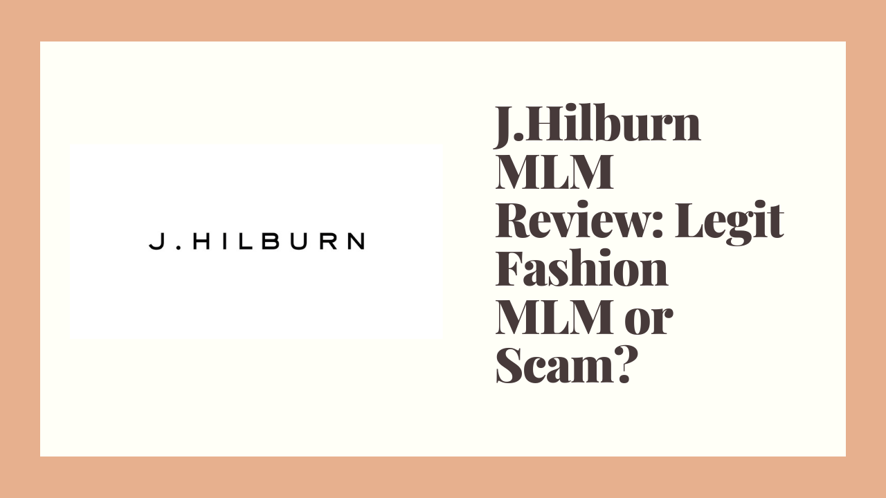 J.Hilburn MLM Review: Legit Fashion MLM or Scam?