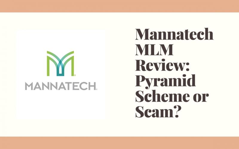 Mannatech MLM Review: Pyramid Scheme or Scam?