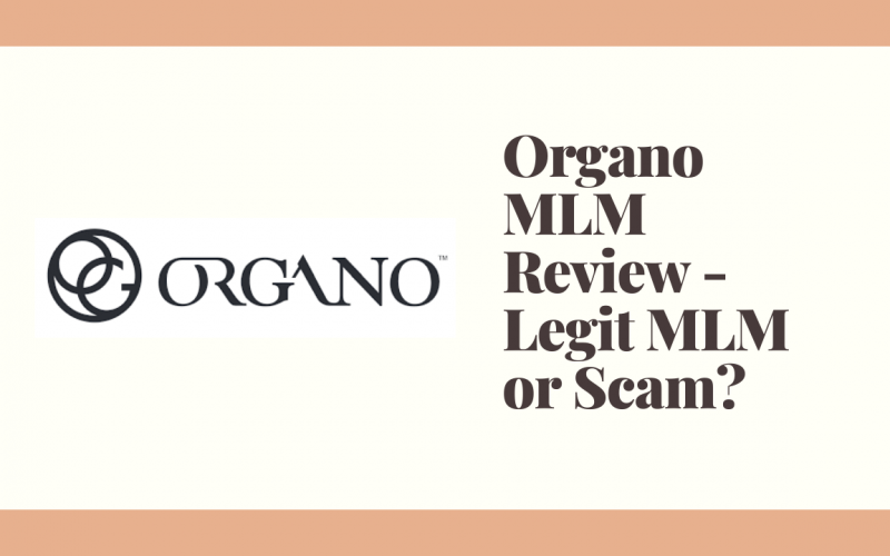 Organo MLM Review - Legit MLM or Scam?
