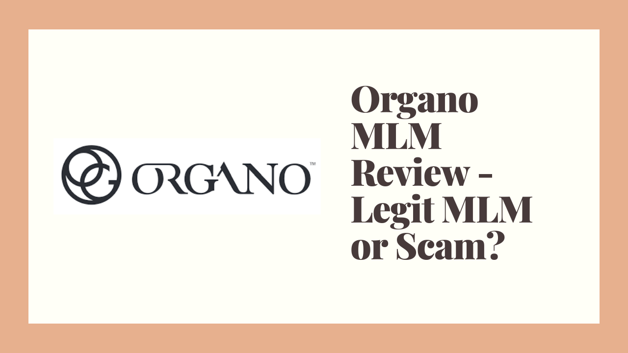 Organo MLM Review – Legit MLM or Scam?