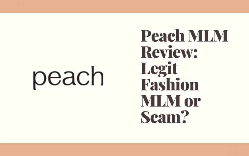 Peach MLM Review: Legit Fashion MLM or Scam?