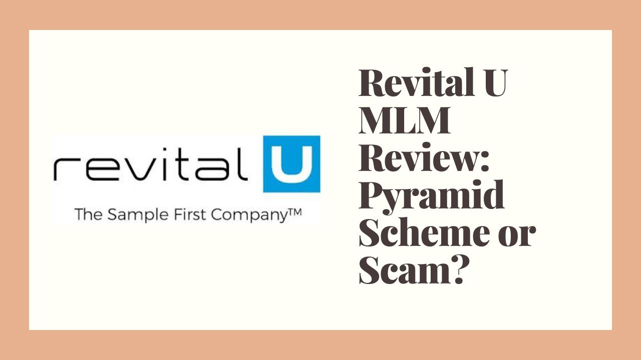 Revital U MLM Review: Pyramid Scheme or Scam?