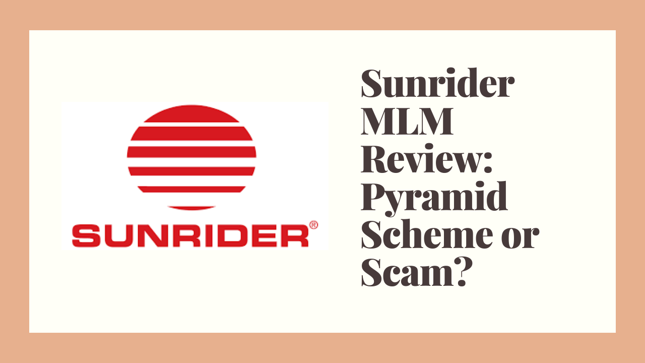 Sunrider MLM Review: Pyramid Scheme or Scam?