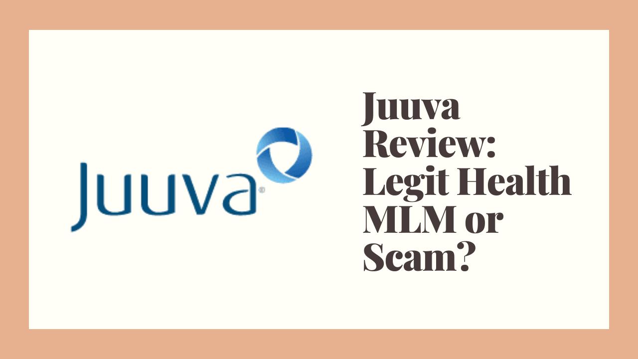 Juuva Review: Legit Health MLM or Scam?