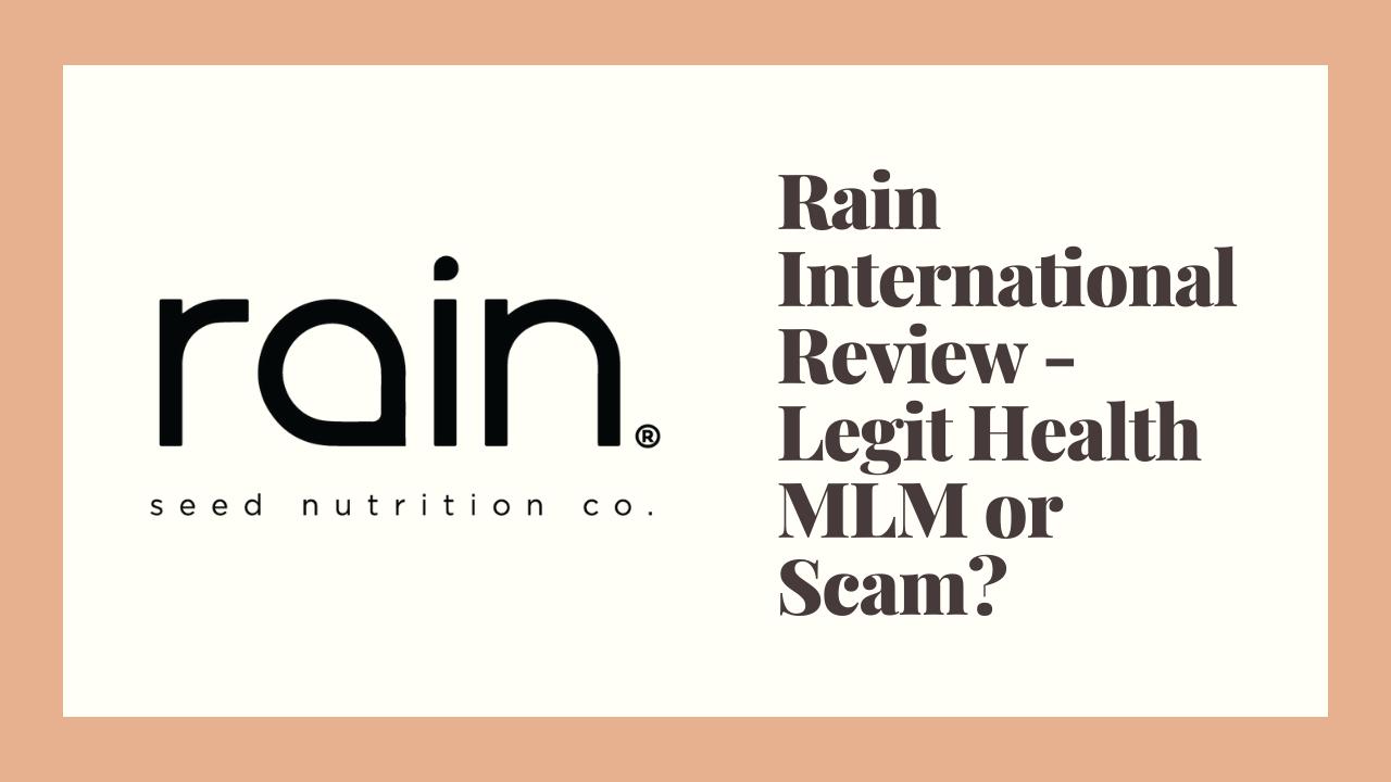 Rain International Review - Legit Health MLM or Scam?