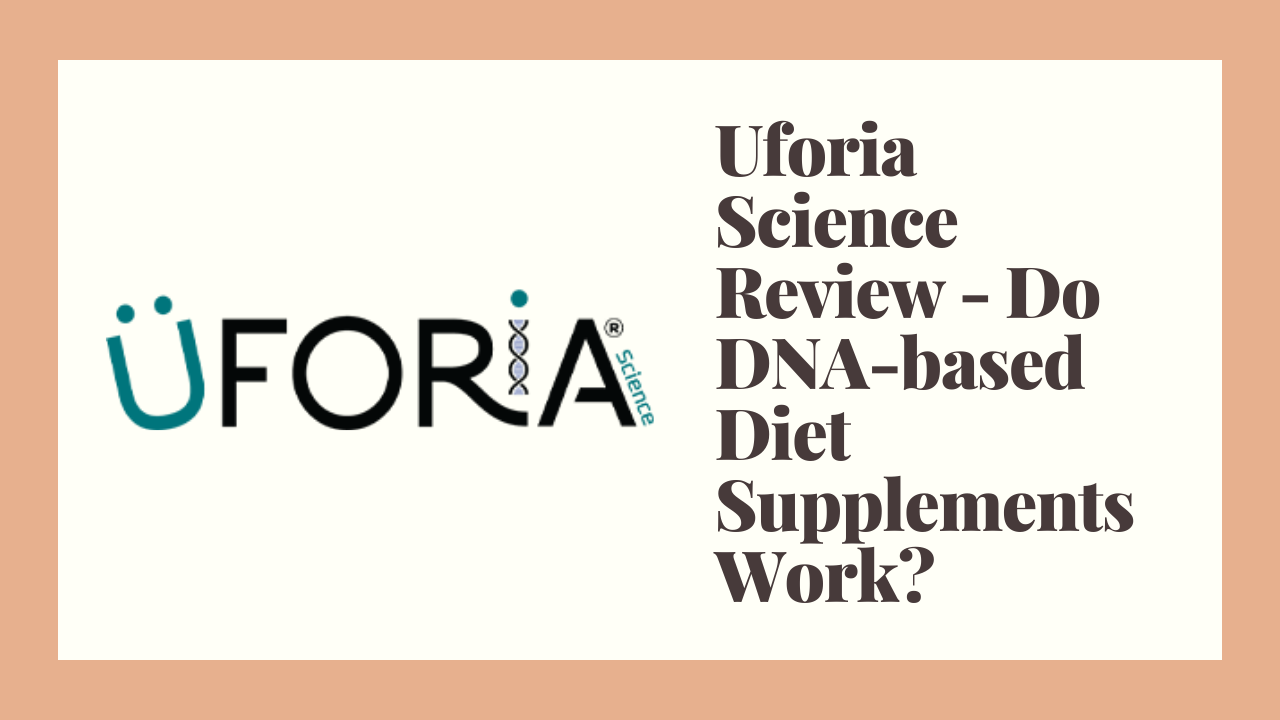 Uforia Science Review – Do DNA-based Diet Supplements Work?