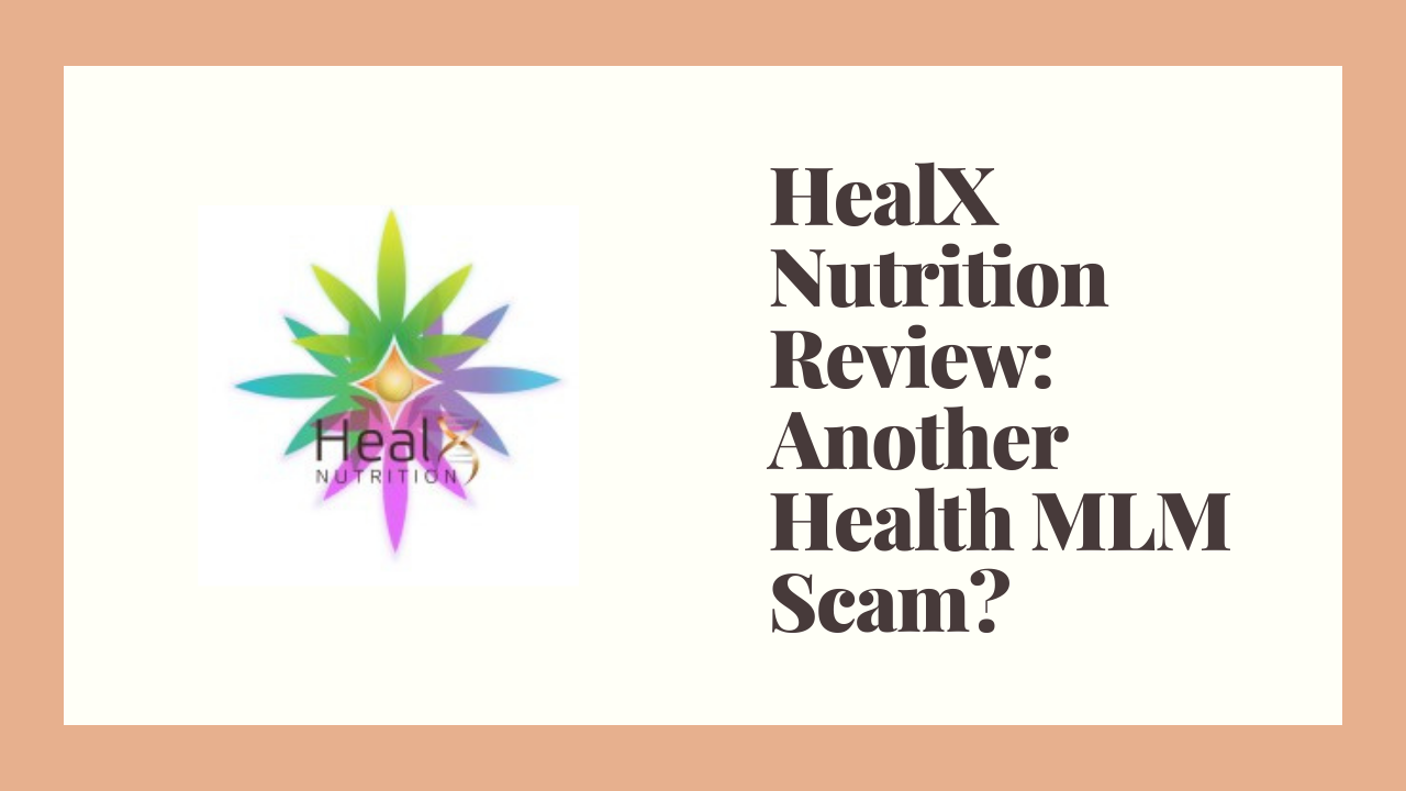 HealX Nutrition Review: Another Health MLM Scam?