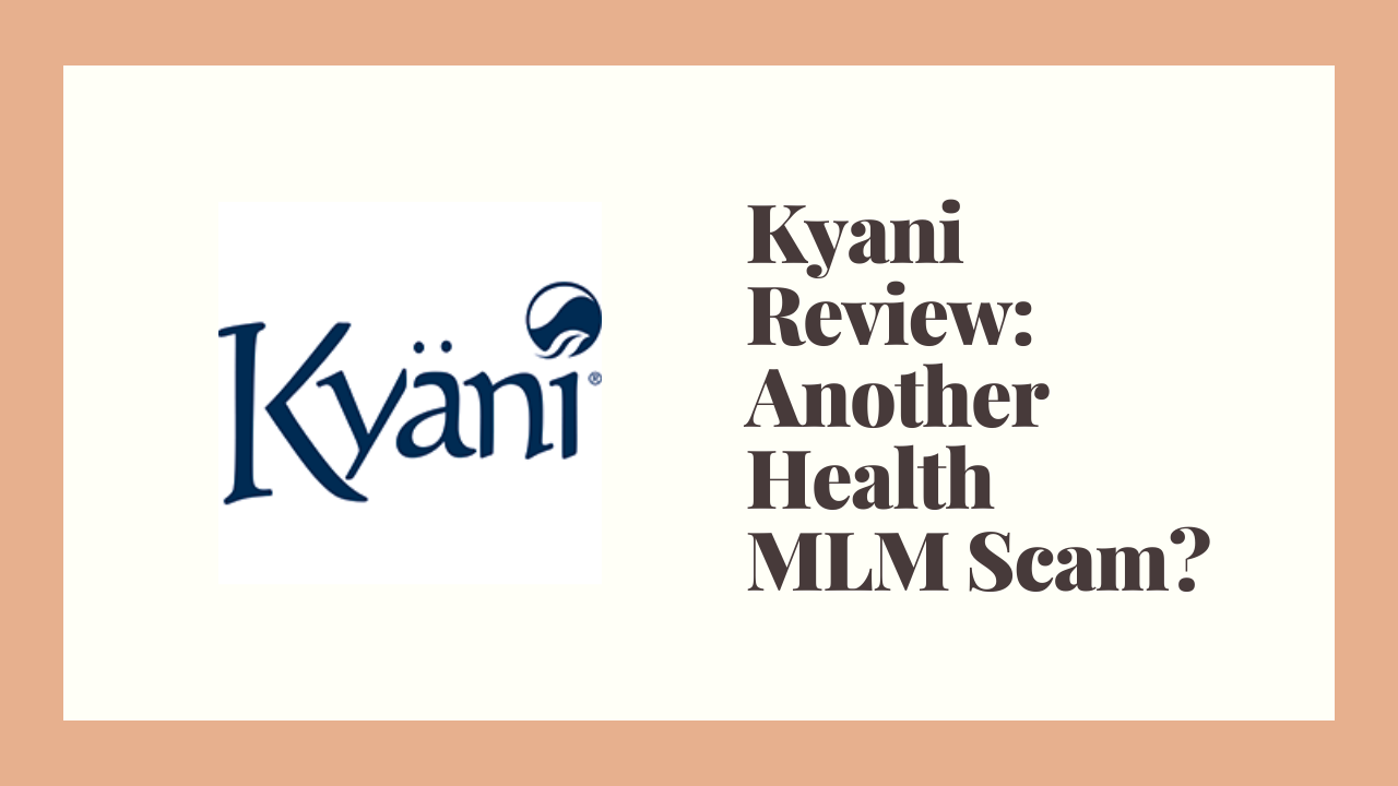 Kyani Review: Another Health MLM Scam?