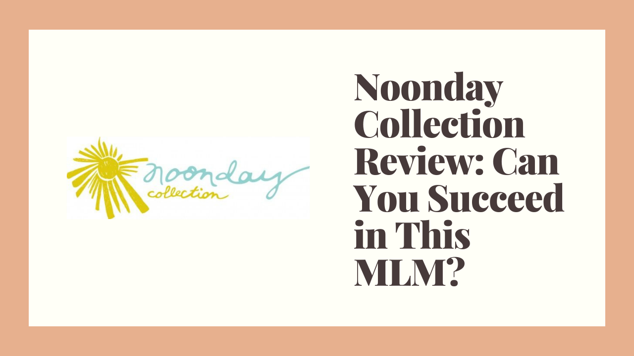 Noonday Collection Review: Can You Succeed in This MLM?