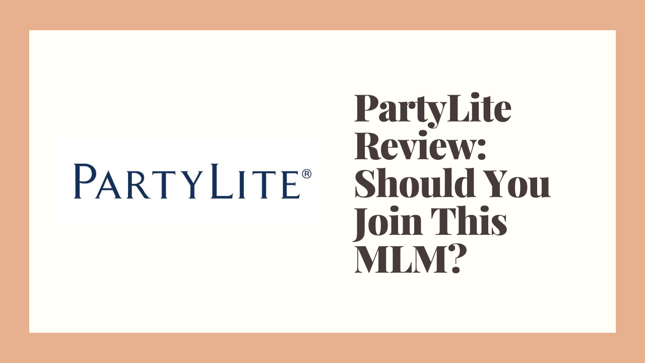PartyLite Review: Should You Join This MLM?