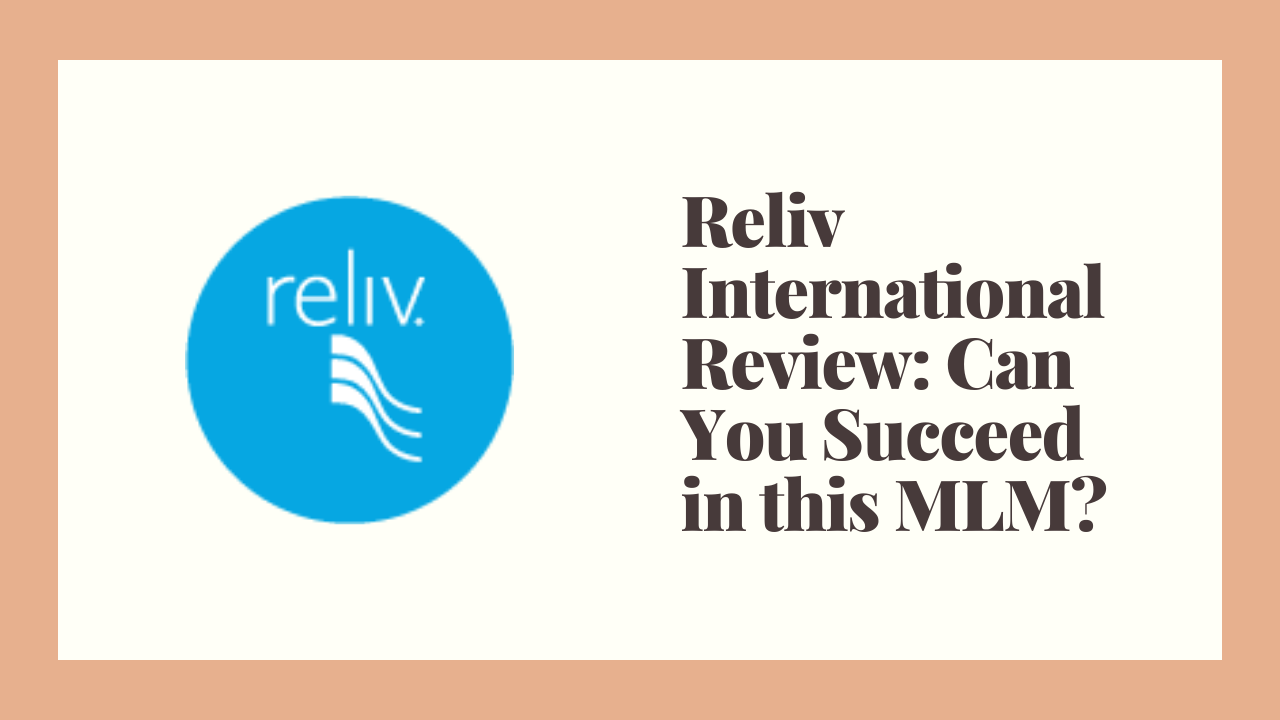 Reliv International Review: Can You Succeed in this MLM?