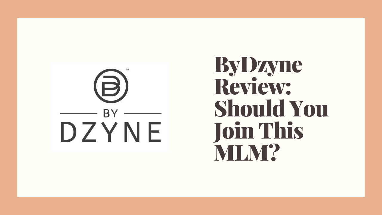 ByDzyne Review: Should You Join This MLM?
