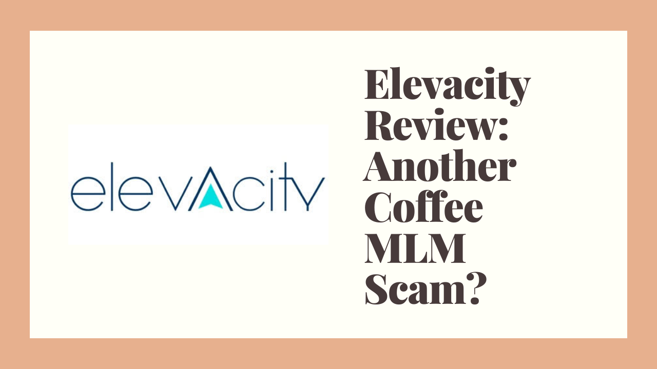 Elevacity Review: Another Coffee MLM Scam?