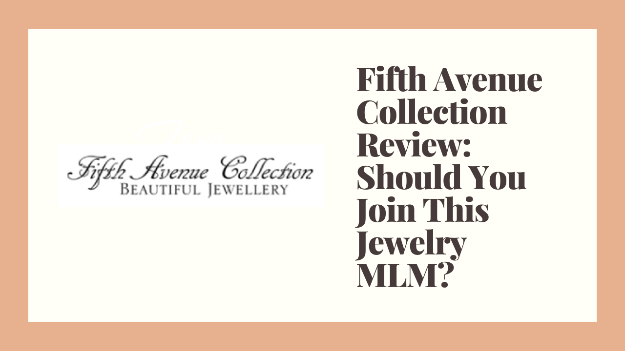Fifth Avenue Collection Review: Should You Join This Jewelry MLM?