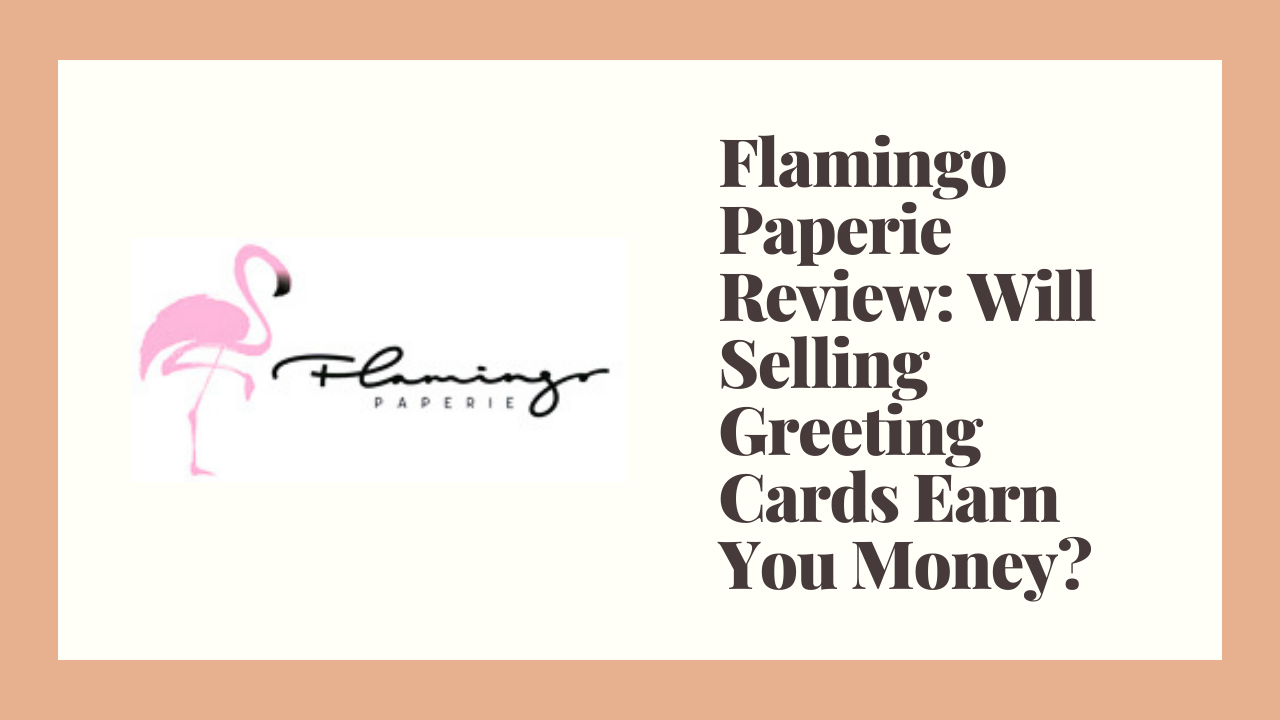 Flamingo Paperie Review: Will Selling Greeting Cards Earn You Money?