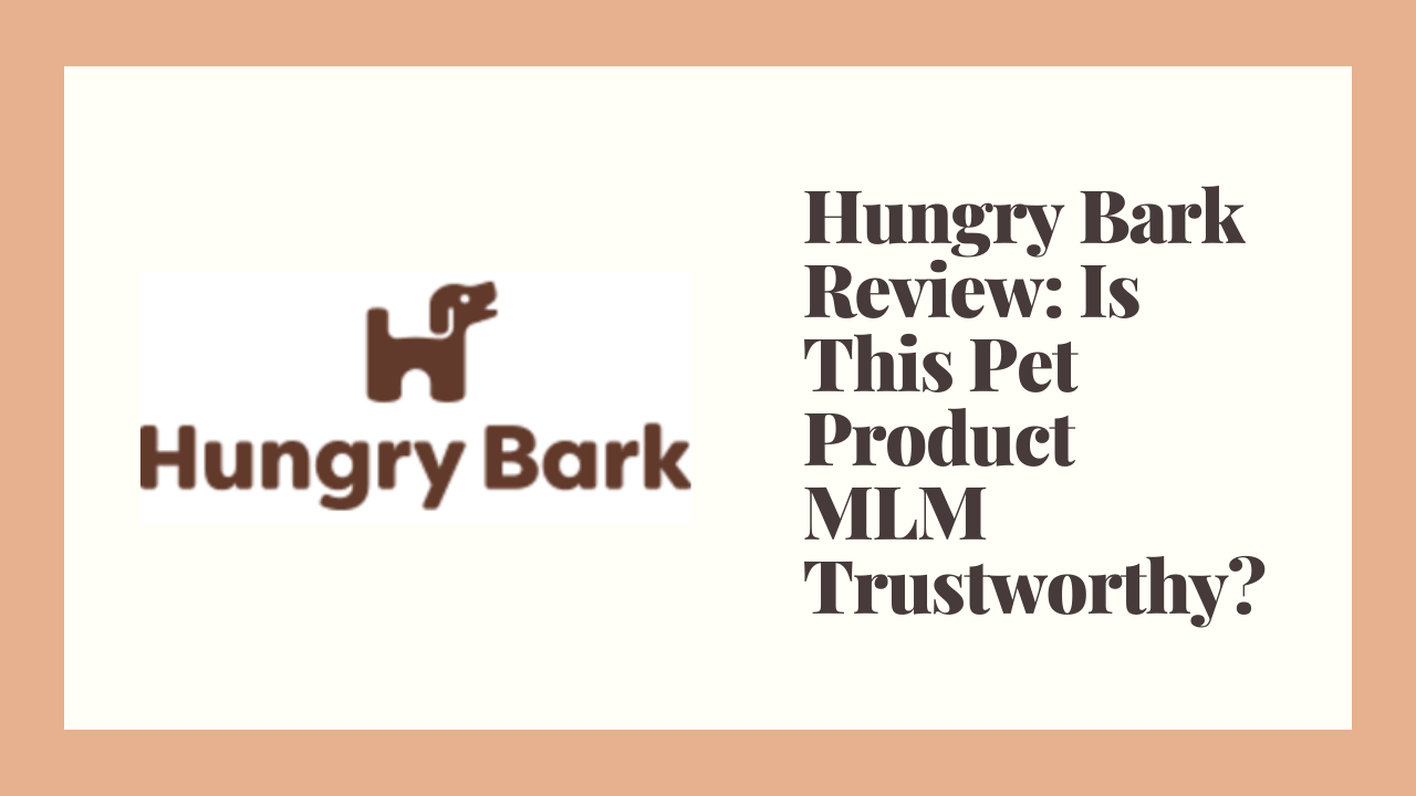Hungry Bark Review: Is This Pet Product MLM Trustworthy?