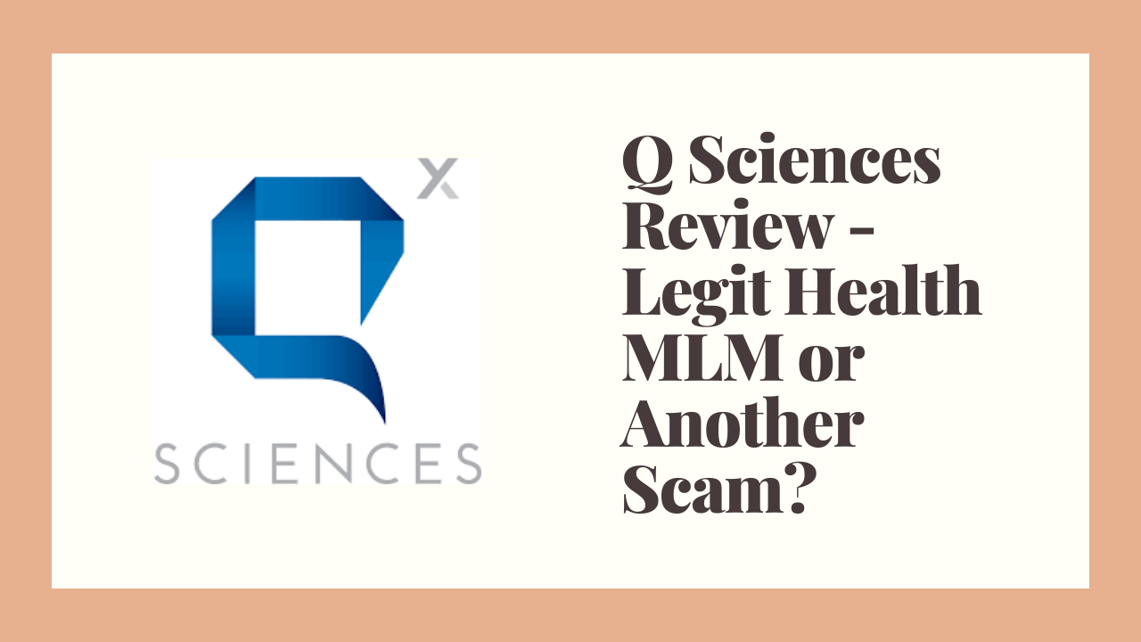 Q Sciences Review - Legit Health MLM or Another Scam?