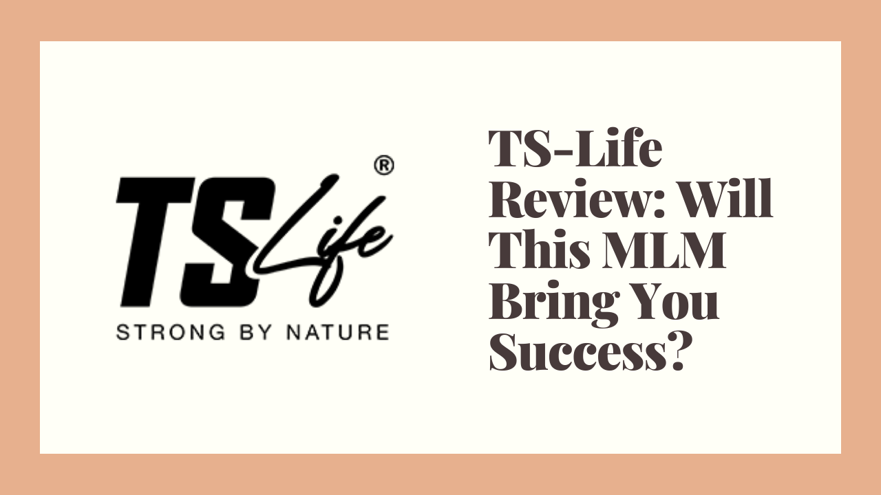 TS-Life Review: Will This MLM Bring You Success?