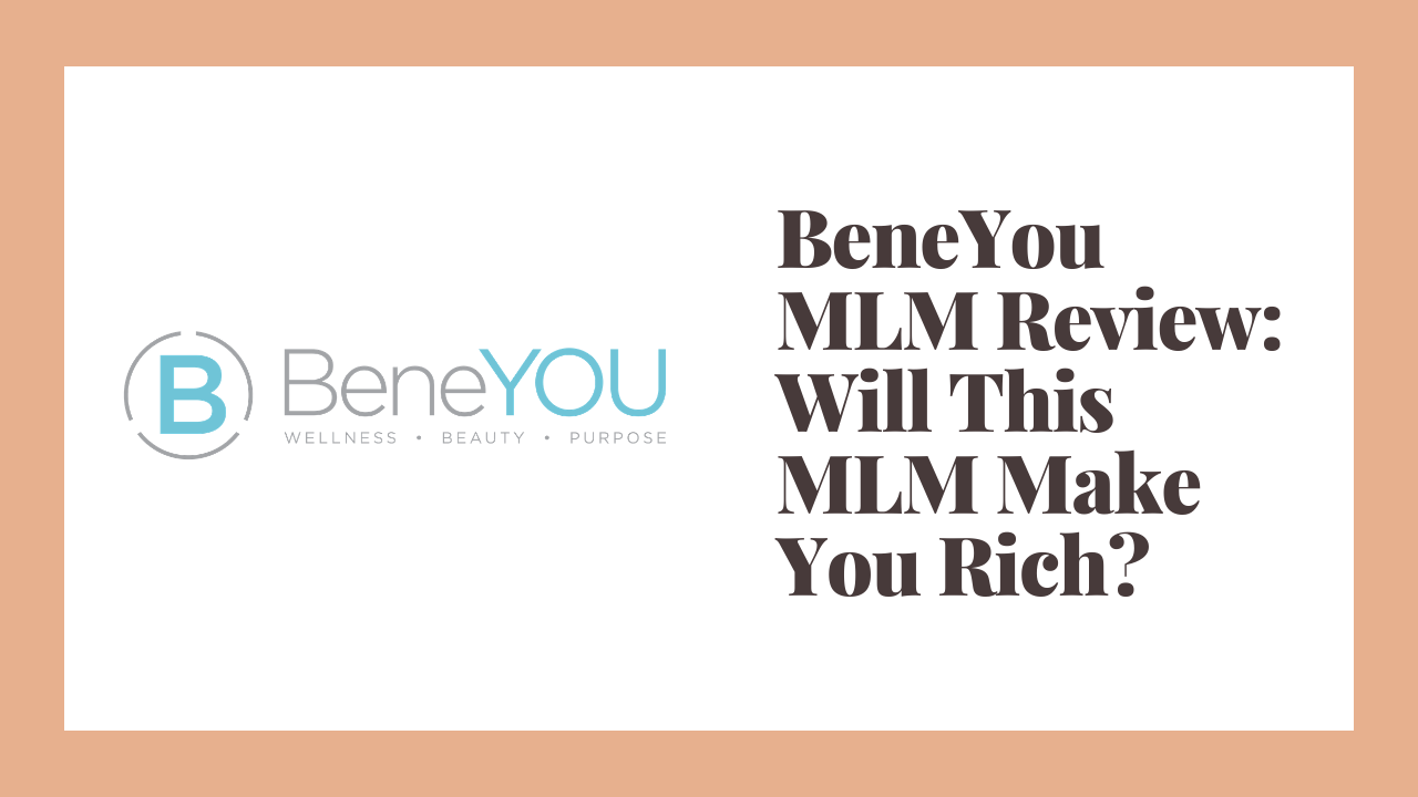 BeneYou MLM Review: Will This MLM Make You Rich?