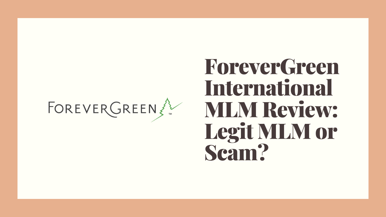 ForeverGreen International MLM Review: Legit MLM or Scam?
