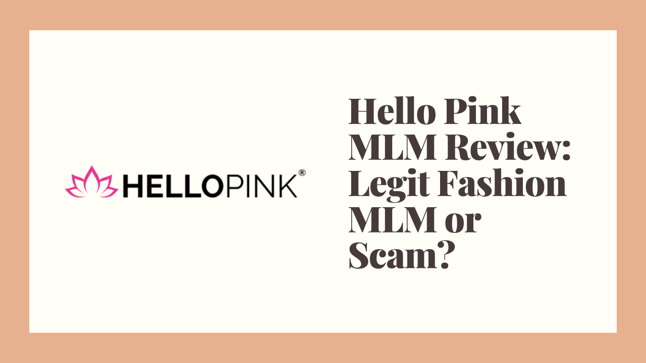 Hello Pink MLM Review: Legit Fashion MLM or Scam?
