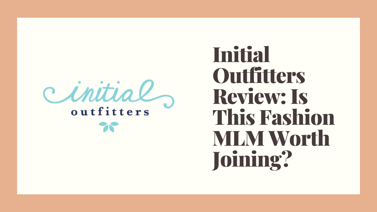 Initial Outfitters Review: Is This Fashion MLM Worth Joining?