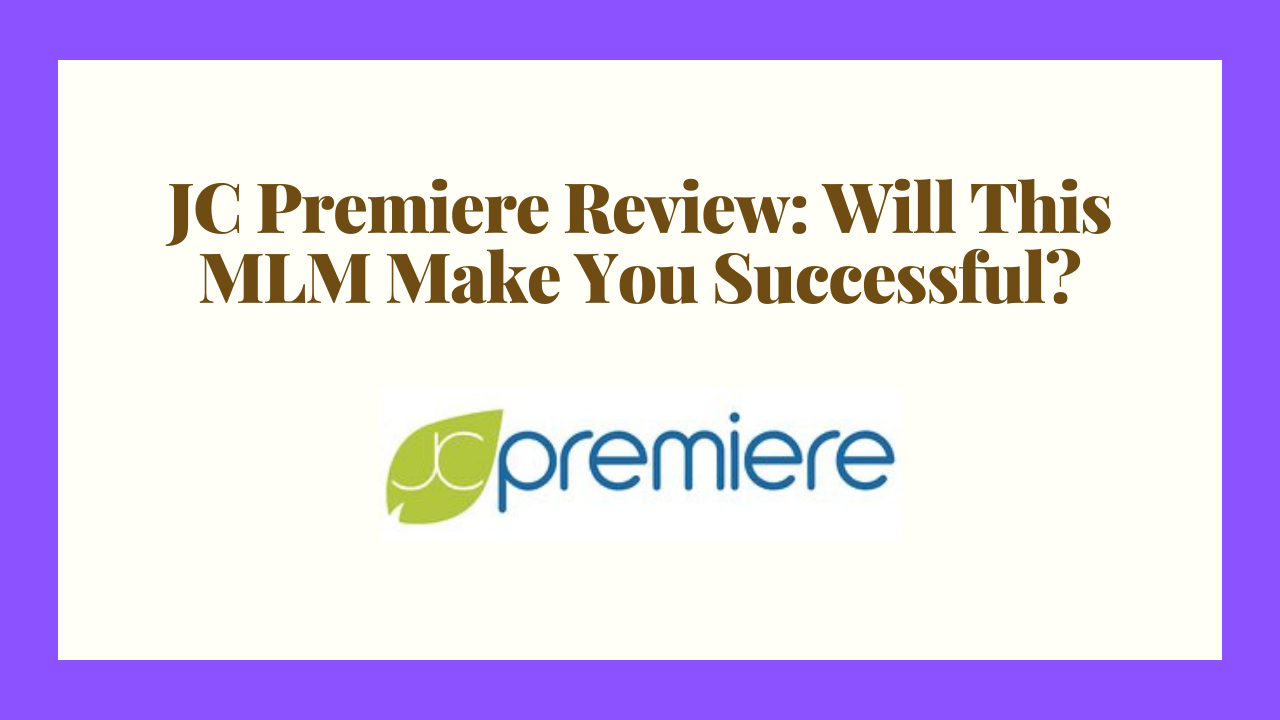 JC Premiere Review: Will This MLM Make You Successful?