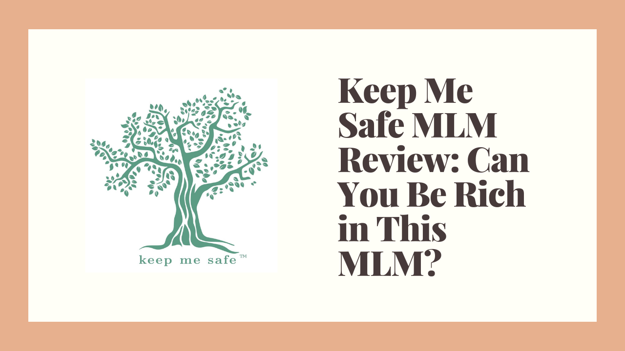 Keep Me Safe MLM Review: Can You Be Rich in This MLM?