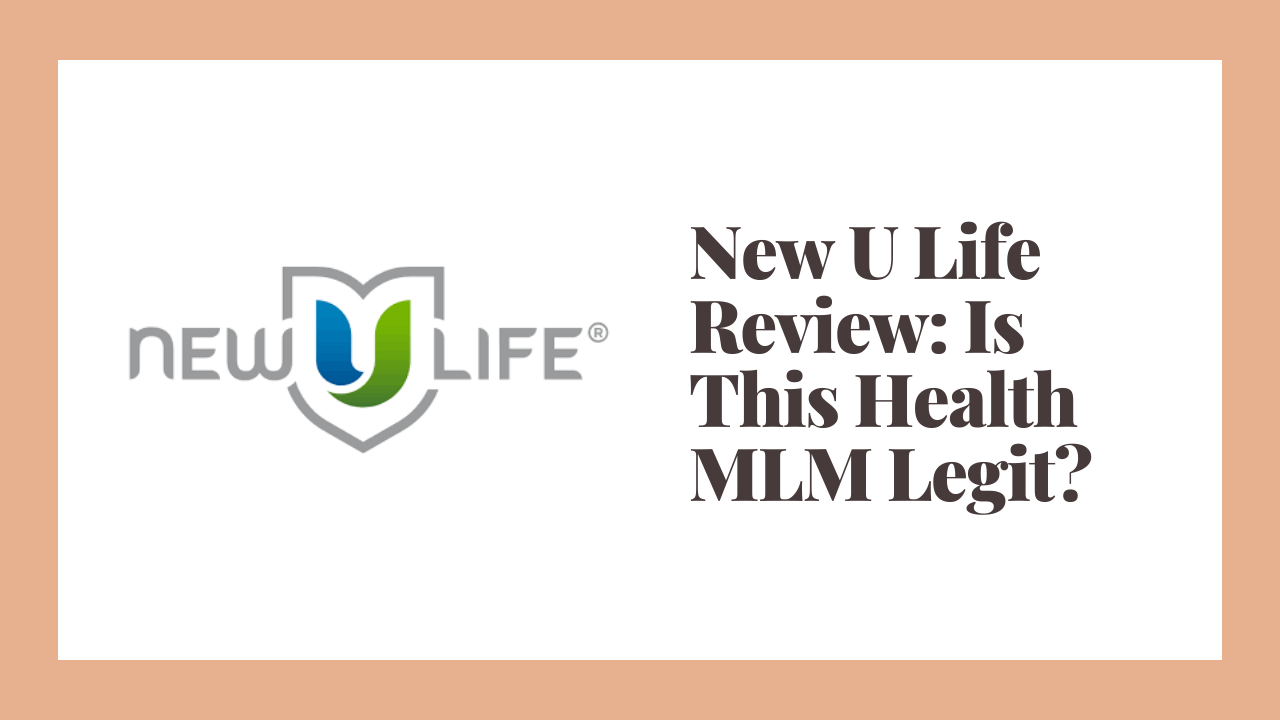 New U Life Review: Is This Health MLM Legit?