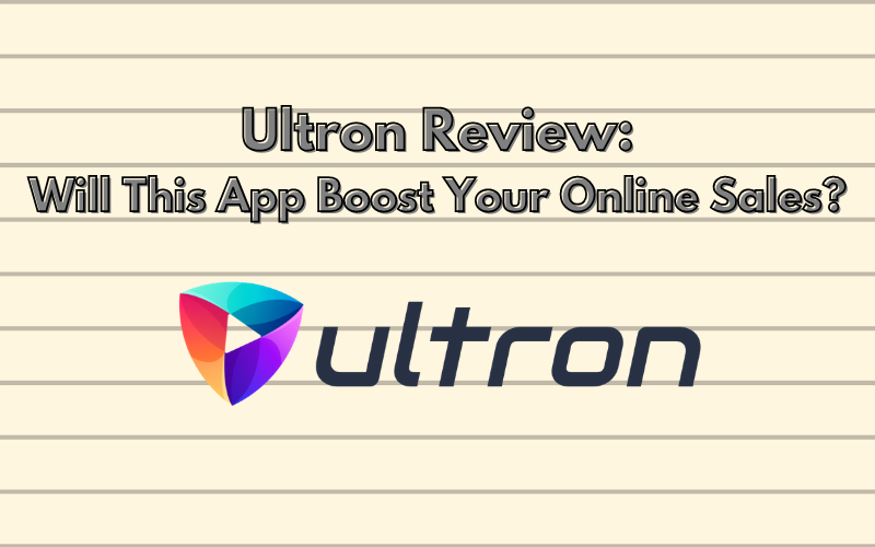 Ultron Review: Will This App Boost Your Online Sales